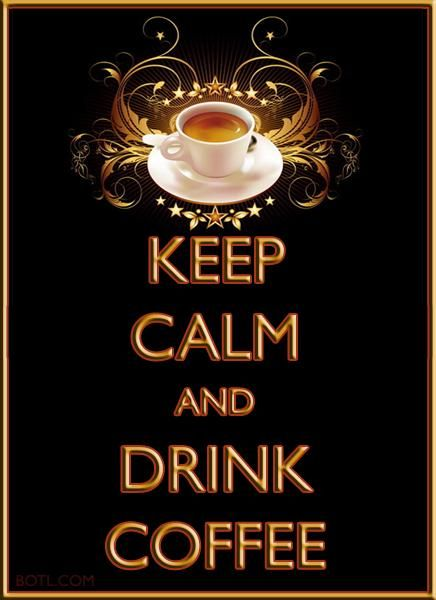 KEEP CALM and DRINK #COFFEE