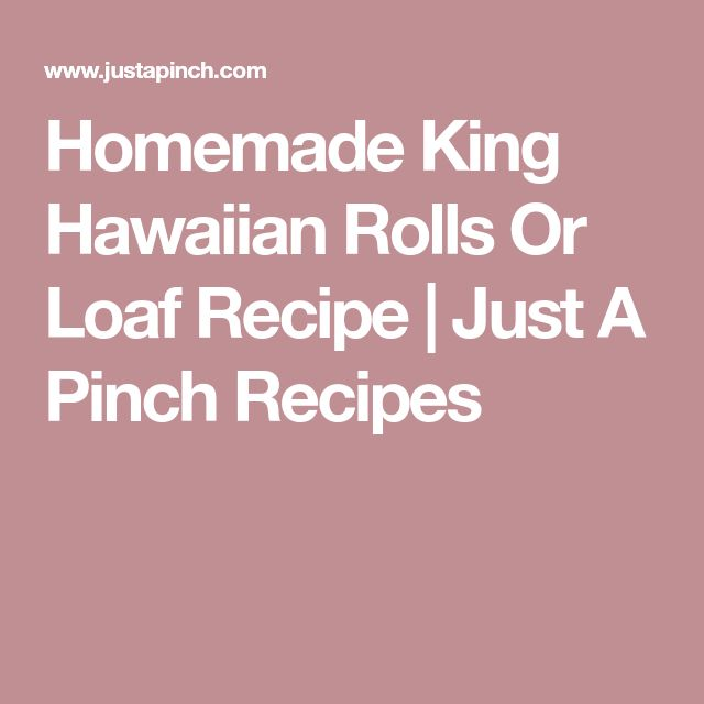 Homemade King Hawaiian Rolls Or Loaf Recipe | Just A Pinch Recipes