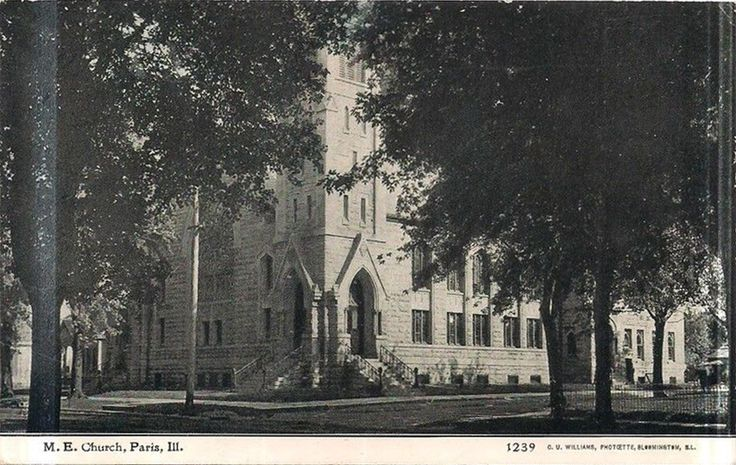 Paris Il M E Church C1909 Edgar County Pinterest Churches
