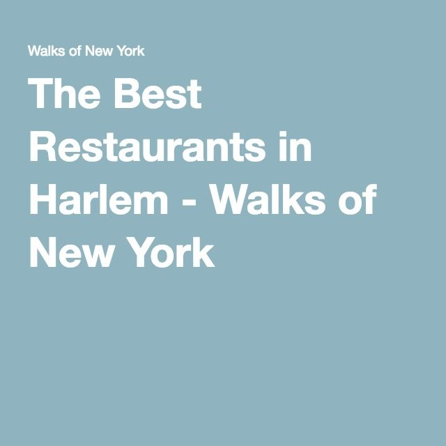 The Best Restaurants in Harlem - Walks of New York