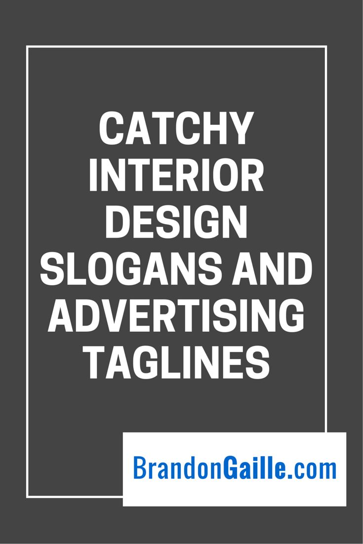 Catchy interior design slogans and advertising taglines for Interior designs slogans