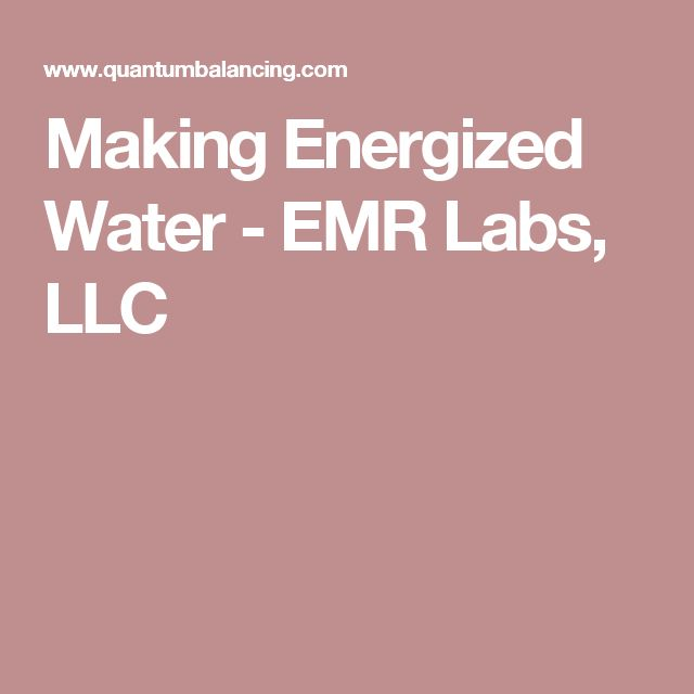 Making Energized Water - EMR Labs, LLC