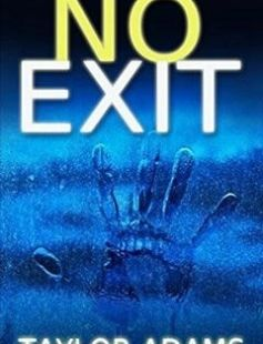 NO EXIT a gripping thriller full of heart-stopping twists free download by TAYLOR ADAMS ISBN: 9781912106943 with BooksBob. Fast and free eBooks download.  The post NO EXIT a gripping thriller full of heart-stopping twists Free Download appeared first on Booksbob.com.