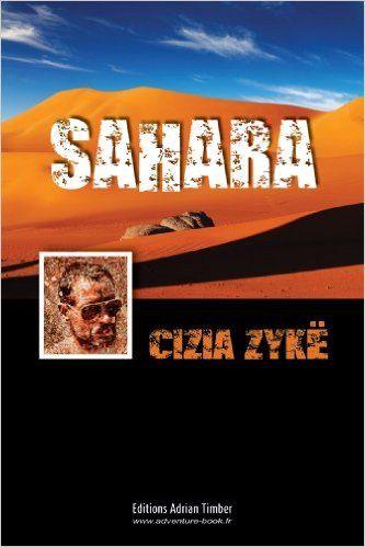 SAHARA: Les Aventures de Cizia ZYKE eBook: Cizia ZYKE: Amazon.fr: Livres