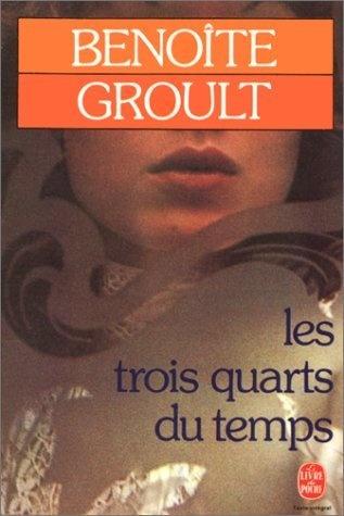 Les trois quarts du temps de Benoite Groult, http://www.amazon.fr/dp/2253035130/ref=cm_sw_r_pi_dp_9rc8qb1MS4821