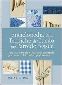 ENCICLOPEDIA DELLE TECNICHE DI CUCITO x ARREDO TESSILE