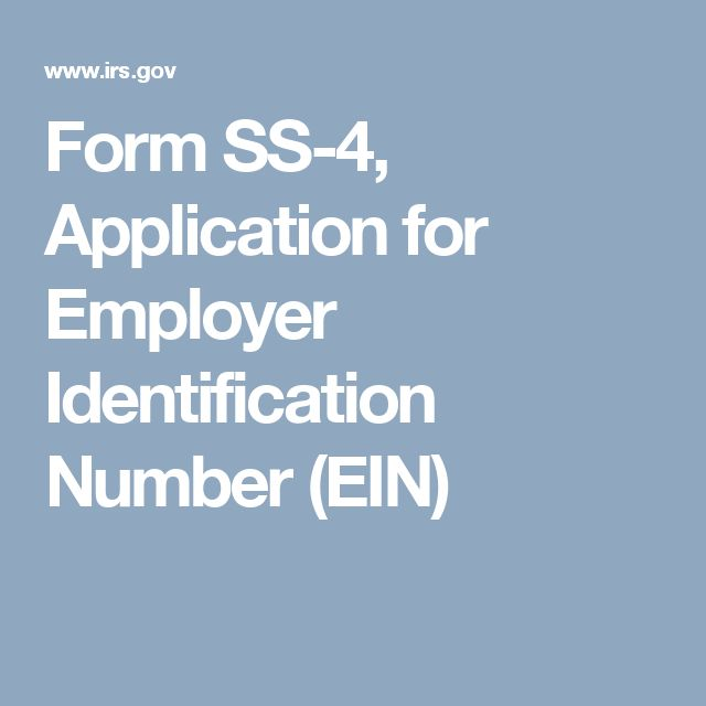 Form SS-4, Application for Employer Identification Number (EIN)