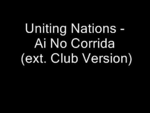 Uniting Nations - Ai No Corrida ( ext. Club mix ) - YouTube