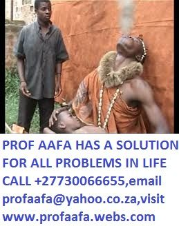 TRADITIONAL AND HERBALIST HEALER WITH DISTANCE HEALING POWERS PROF AAFA He specializes in the following below; 1. Read all your problems before you even mention them to him 2. Bring back lost lover, even if lost for a long time 3. Remove bad spells from homes, business &customer attraction etc. 4. Get promotion you have desired for a long time at work or in your career. call, +27730066655  Email; profaafa@yahoo.co.za ww.proaafa.webs.com