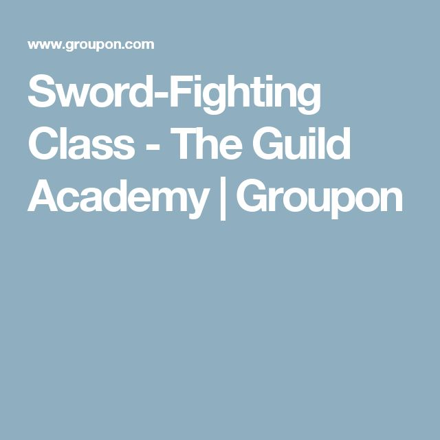 Sword-Fighting Class - The Guild Academy | Groupon