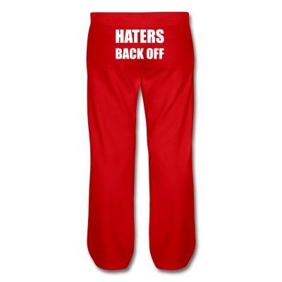 Haters Back Off Sweatpants   mirandasings   ID: 100893610
