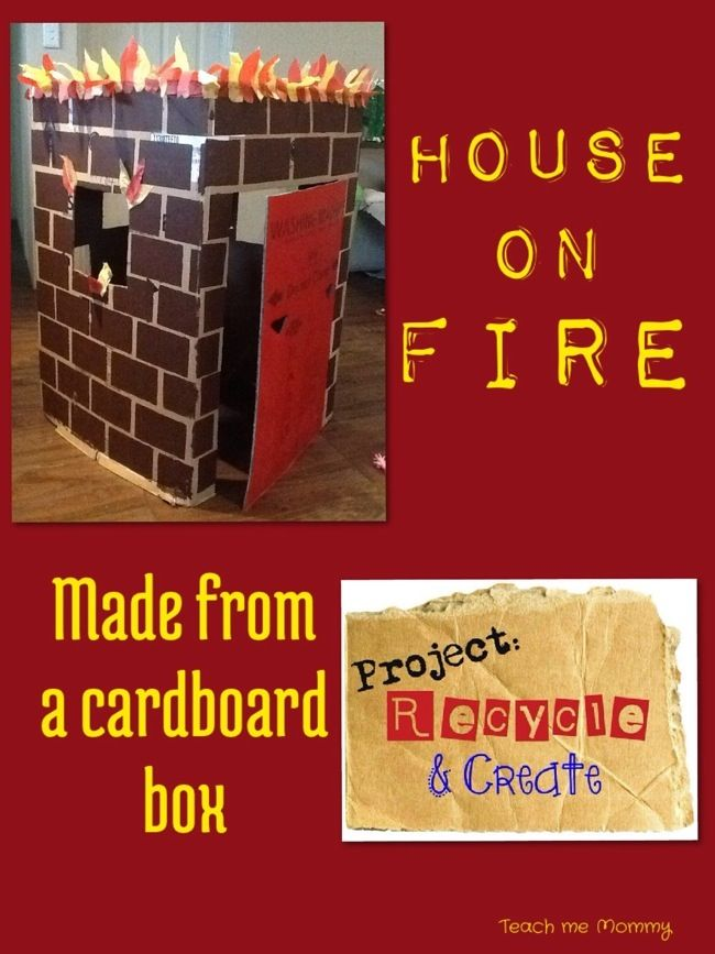 House on fire made from a cardboard box - Teach Me Mommy