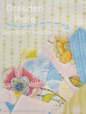 dresden plate quilt block tutorial | patchworkposse | easy sewing projects and free quilt patterns