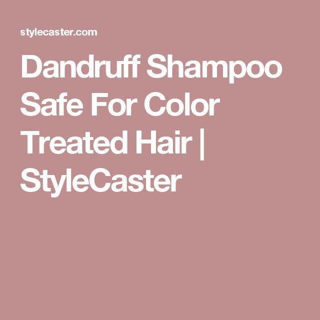 Dandruff Shampoo Safe For Color Treated Hair | StyleCaster