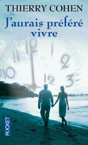 """""""J'aurais préféré vivre"""" de Thierry COHEN"""
