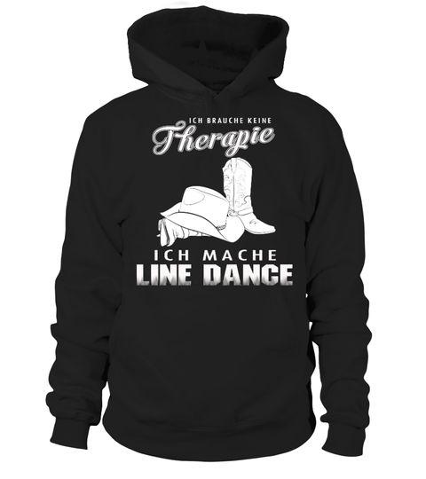 ICH BRAUCHE KEINE THERAPIE ICH MACHE LINE DANCE  T-SHIRT christmas tshirt