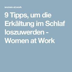 9 Tipps, um die Erkältung im Schlaf loszuwerden - Women at Work
