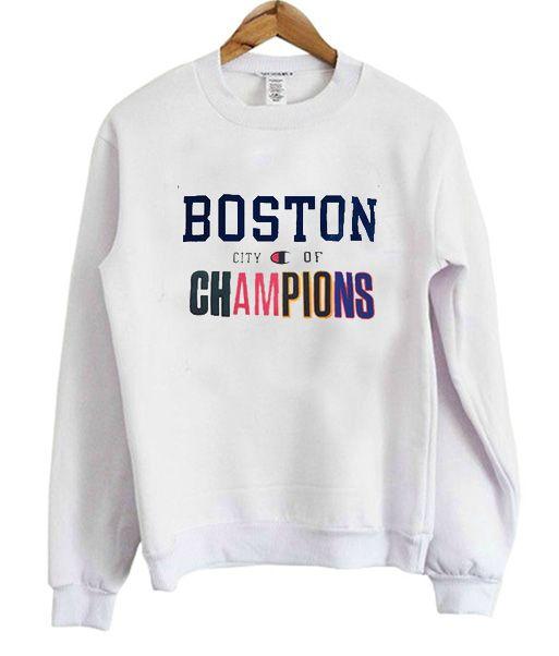 Boston City of Champions Sweatshirt in 2019   Sweatshirt