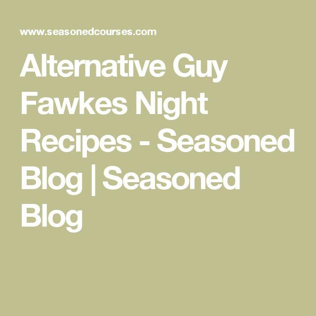 Alternative Guy Fawkes Night Recipes - Seasoned Blog | Seasoned Blog