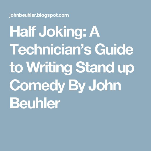 Half Joking: A Technician's Guide to Writing Stand up Comedy By John Beuhler