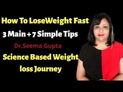 How To Lose Weight Fast|3 Main Plus 7 Simple Tips|Science
