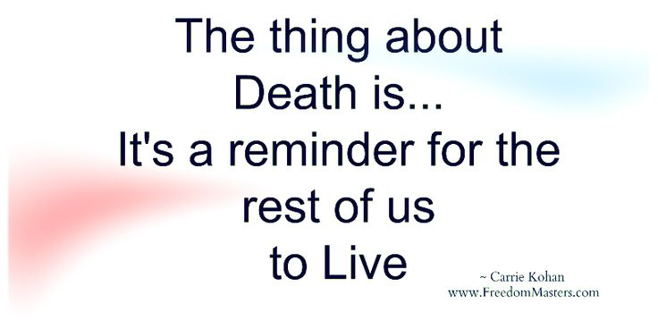 The Thing About Death Is....
