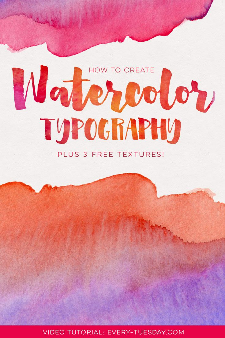 How to create watercolor typography (plus 3 free watercolor textures!): https://every-tuesday.com/how-to-add-watercolor-textures-to-typography