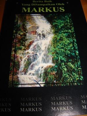 The Gospel of Mark in Malay Language / Berita Baik Yang DiSampaikan Oleh MARKUS / Malaysian Gospel