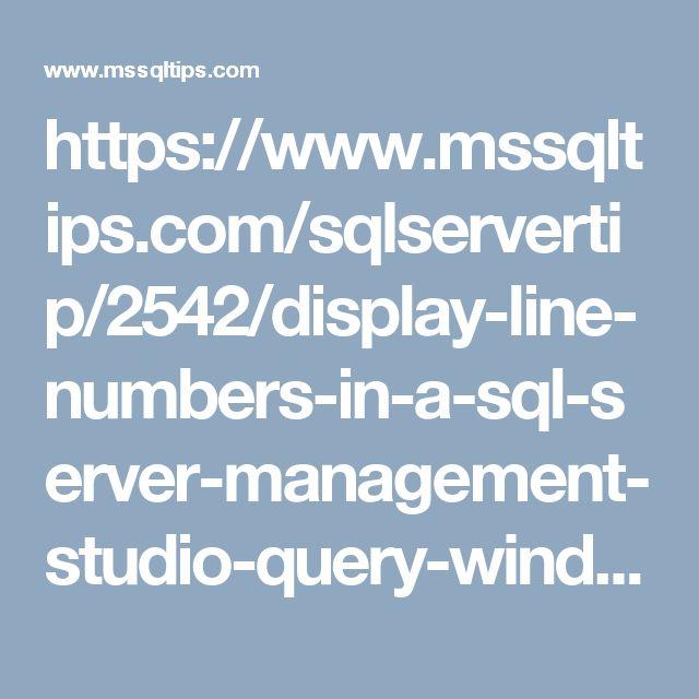https://www.mssqltips.com/sqlservertip/2542/display-line-numbers-in-a-sql-server-management-studio-query-window/