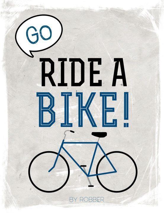 Go Ride a Bike.