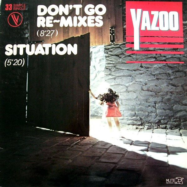 Yazoo - Don't Go (Re-mixes) / Situation at Discogs