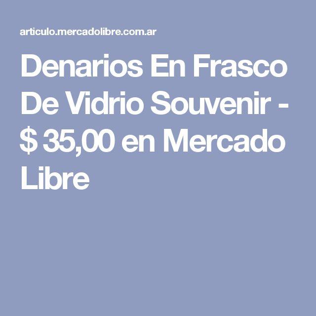 Denarios En Frasco De Vidrio Souvenir - $ 35,00 en Mercado Libre