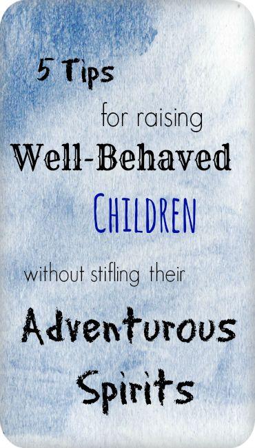 tips for raising well behaved children