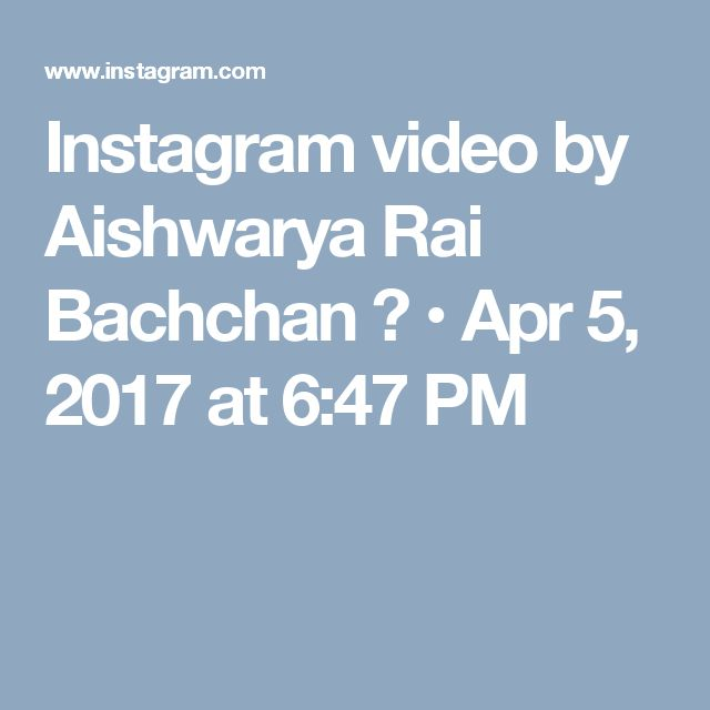 Instagram video by Aishwarya Rai Bachchan 🔵 • Apr 5, 2017 at 6:47 PM