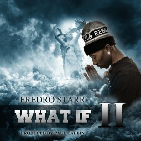 Fredro Starr – What If Pt. 2