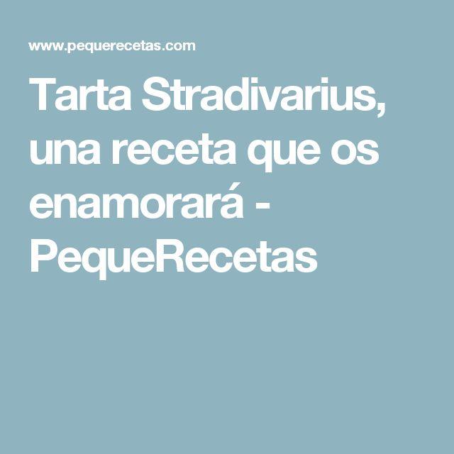 Tarta Stradivarius, una receta que os enamorará - PequeRecetas