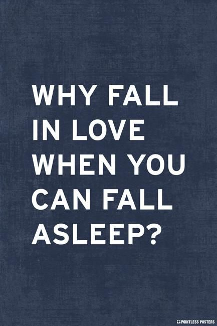 Why Fall In Love When You Can Fall Asleep Poster