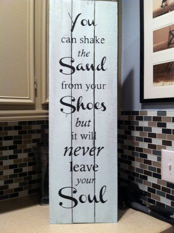 Beach theme; Beach Art - Recycled Pallet wood hand painted sign- You can shake the sand from your shoes but not from your soul