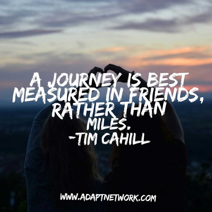 """A journey is best measured in friends, rather than miles."" Inspirational Quotes - Adventure Quotes - Travel Quotes"