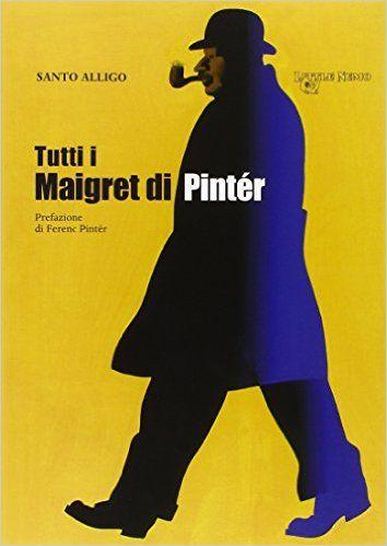 Amazon.it: Tutti i Maigret di Pintér - Santo Alligo - Libri