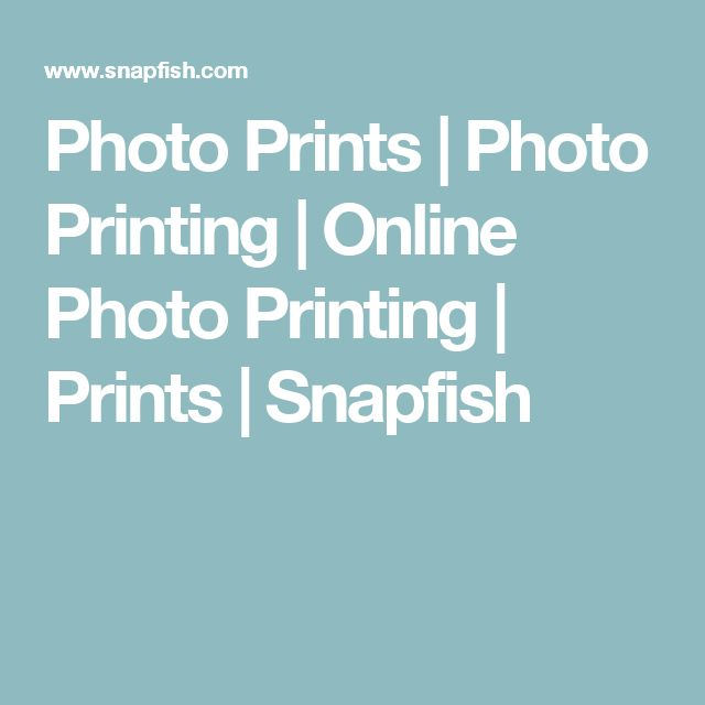 Photo Prints | Photo Printing | Online Photo Printing | Prints | Snapfish