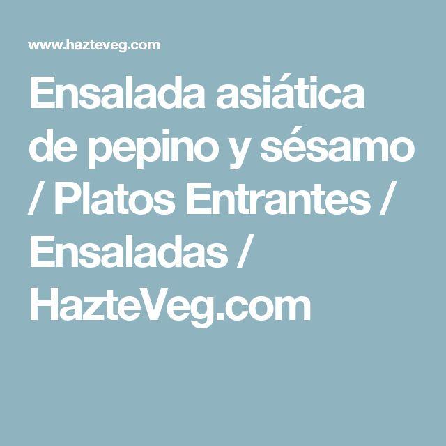 Ensalada asiática de pepino y sésamo / Platos Entrantes / Ensaladas / HazteVeg.com