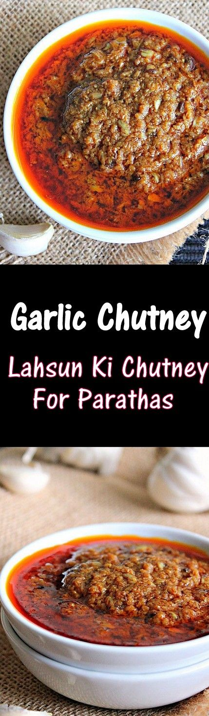 Garlic chutney, Lahsun Ki Chutney, goes well with parathas and rotis..