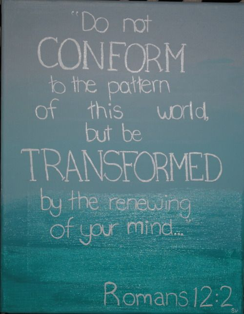 non-conforming.God Will,  Dust Jackets, Bible Vers Romans 12, Romans 12 2, Romans 122, Be Transformers, Transformers Bible Vers,  Dust Covers,  Dust Wrappers