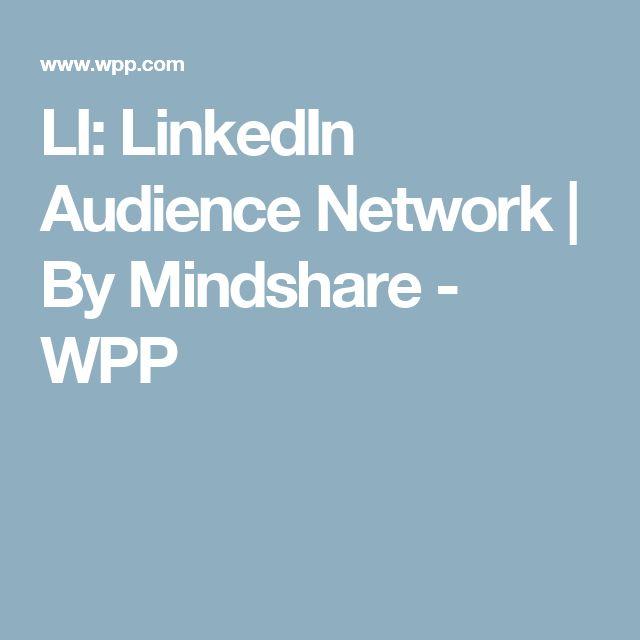 Li Linkedin Audience Network By Mindshare Wpp Linkedin