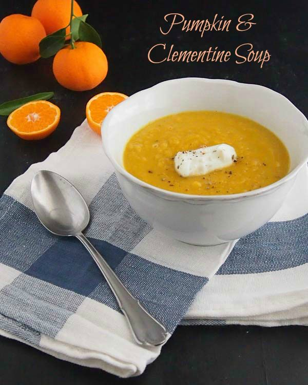 Pumpkin & Clementine Soup. A light, aromatic, delicious soup, hot or cold