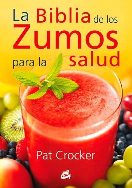 La Biblia de los jugos de frutas naturales para la salud, un libro que vale la pena leer.