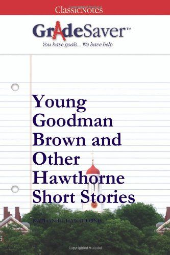 best nathaniel hawthorne images nathaniel  young goodman brown and other hawthorne short stories study guide