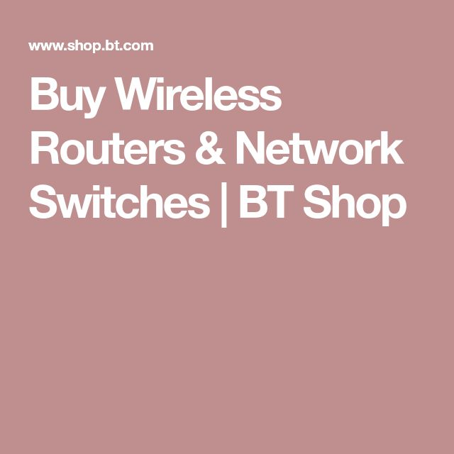 Buy Wireless Routers & Network Switches | BT Shop