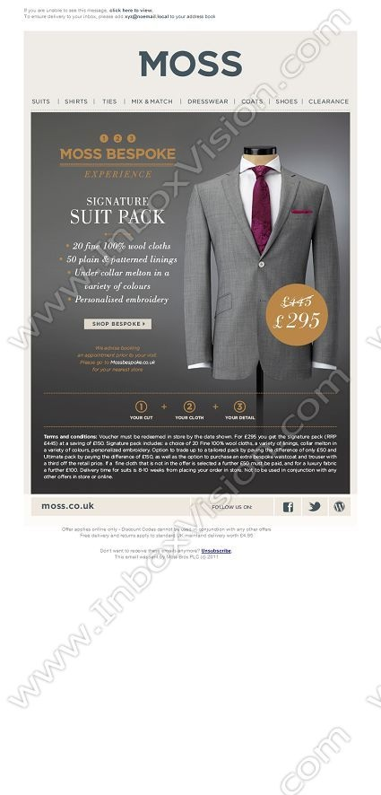 Company: Moss Bros   Subject: Moss Bespoke Experience - Signature Suit Pack         INBOXVISION, a global email gallery/database of 1.5 million B2C and B2B promotional email/newsletter templates, provides email design ideas and email marketing intelligence. www.inboxvision.c... #EmailMarketing  #DigitalMarketing  #EmailDesign  #EmailTemplate  #InboxVision  #SocialMedia  #EmailNewsletters